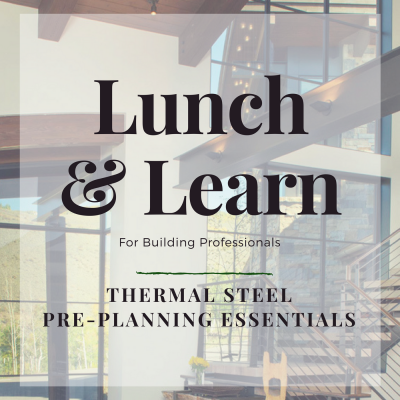 Thermal Steel Doors & Windows | Lunch & Learn